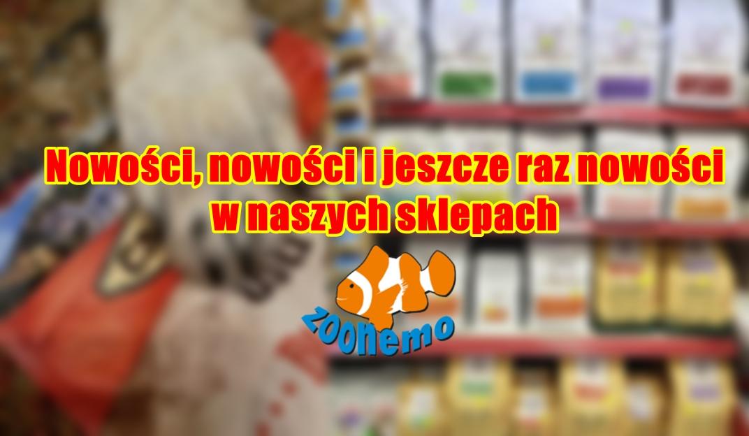Nowości, nowości i jeszcze raz nowości w Naszych sklepach ZooNemo